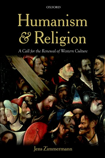 Humanism and Religion: A Call for the Renewal of Western Culture - By Jens Zimmermann