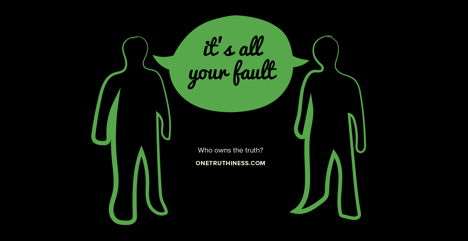 oneTruthiness_ItsAllYourFault.png