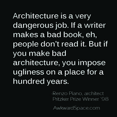 awkward space ugliness renzo piano quote.jpg