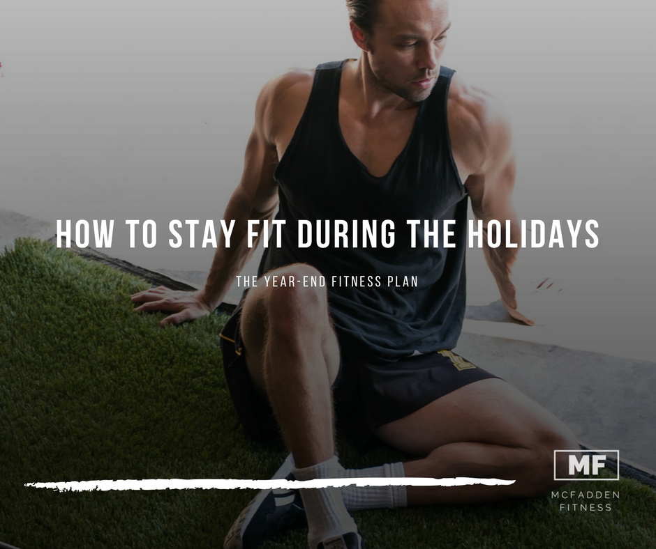 How to Stay Fit During the Holiday's.png