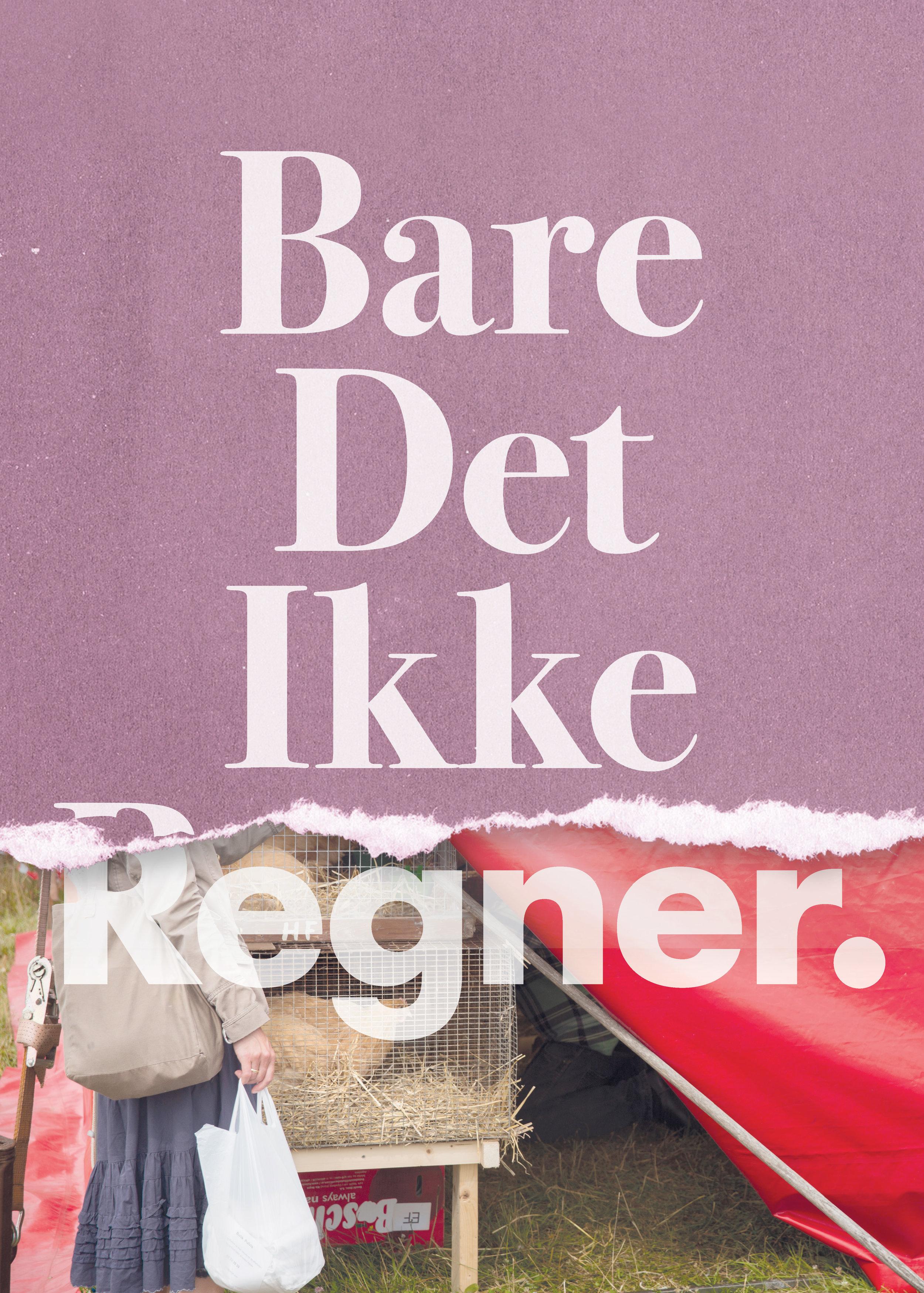 2018_BareDetIkkeRegner_posters_RT_Page_7.jpg