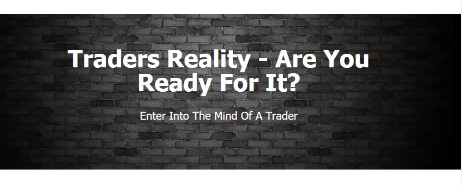 Traders Reality Course - Soon To Be Released. Click Below To Be Notified