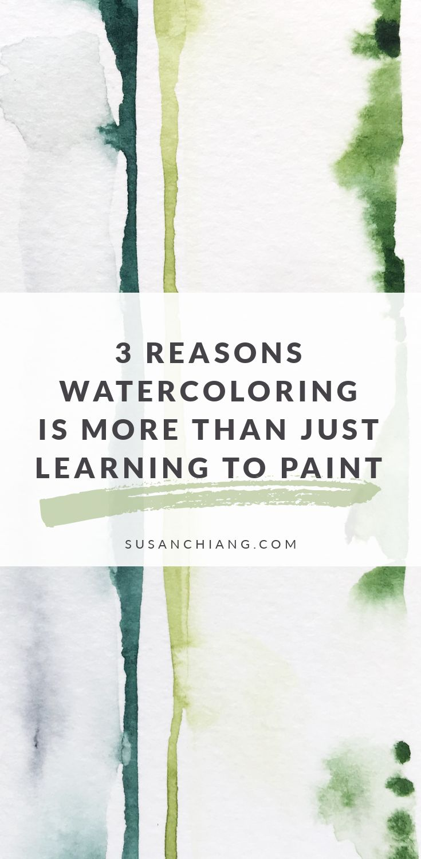 3 Reasons Watercoloring_Pinterest.jpg