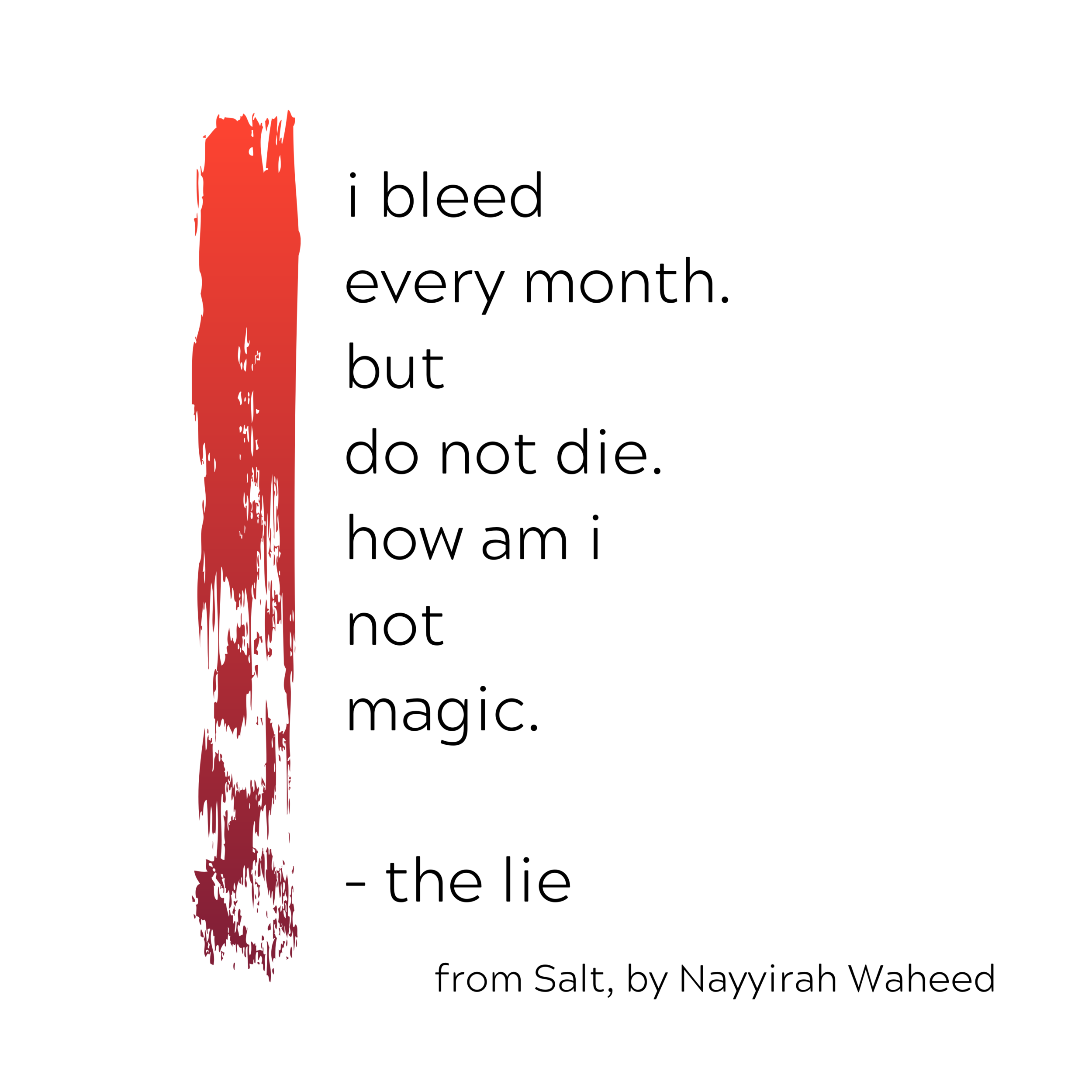 "i bleed every month. but do not die. how am i not magic. – the lie"".png"