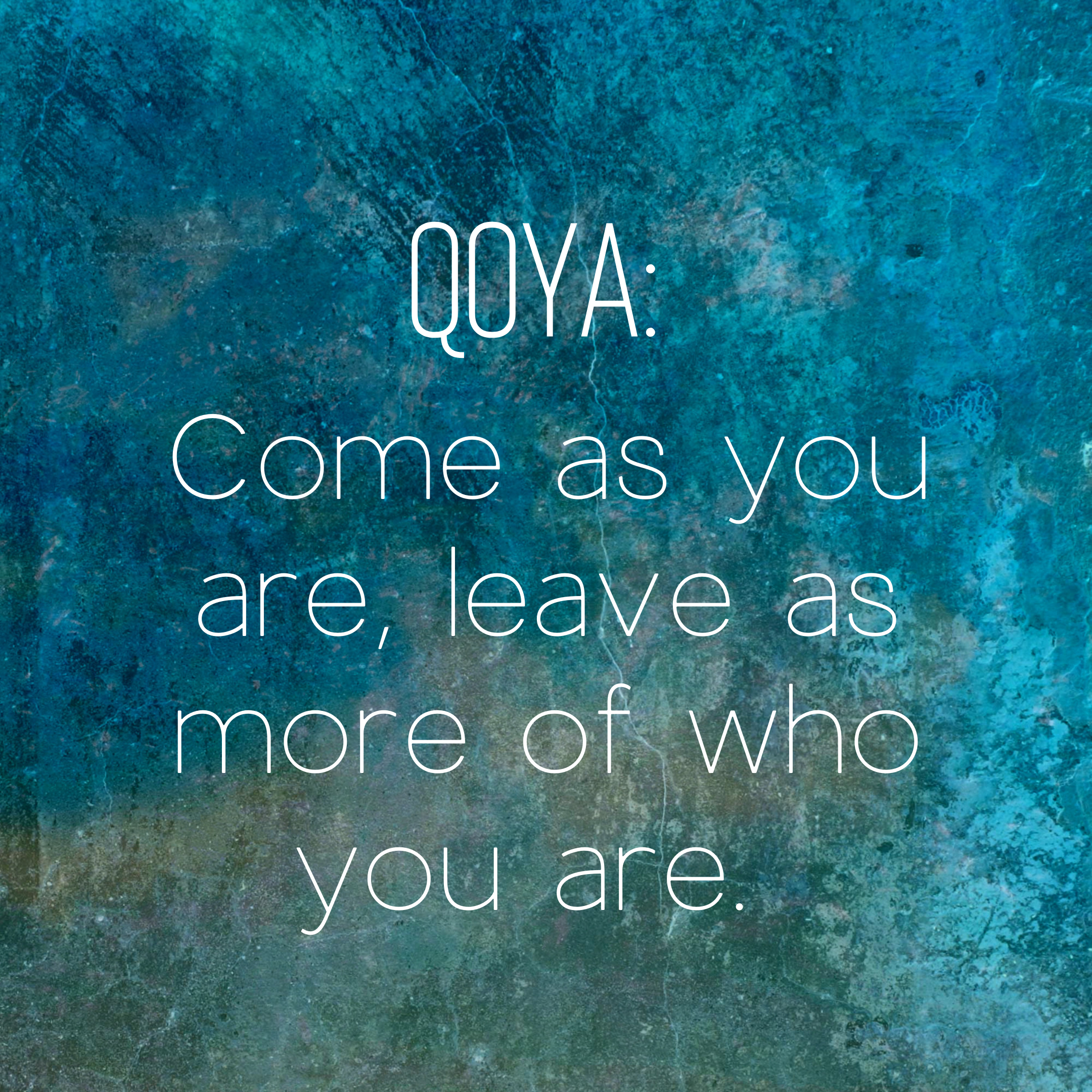 Qoya_ Come as you are, leave as more of who you are.-2.png