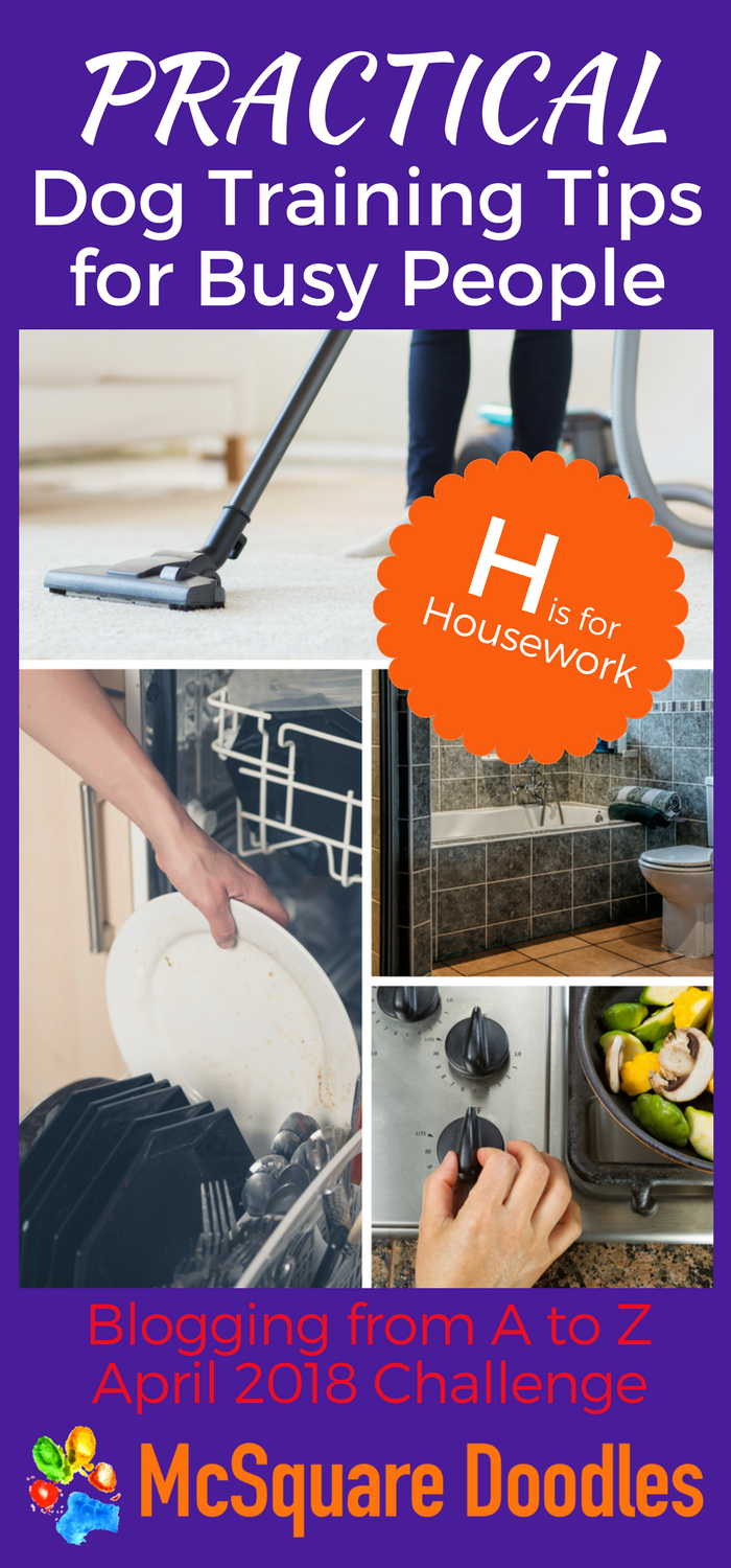 #AtoZChallenge - H is for Housework - Practical Dog Training Tips for Busy People on McSquare Doodles