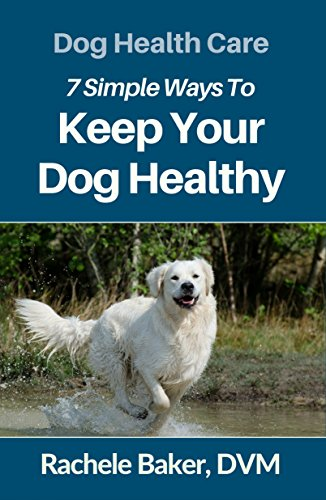 Book review for Dr. Rachele Baker's Dog Health Care: 7 Simple Ways to Keep Your Dog Healthy