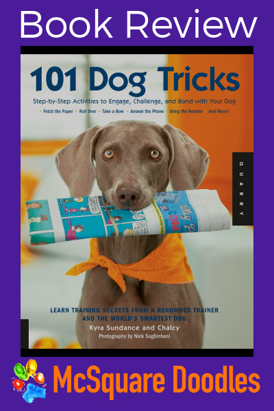 How many tricks does your dog know? If you're looking to expand your dog's trick repertoire, Kyra Sundance's book 101 Dog Tricks: Step-by-Step Activities to Engage, Challenge, and Bond with Your Dog will offer pages of inspiration! Read our full review over at mcSquare Doodles. #McSquareDoodles #bookreview #dogtricks #dogtraining #dogtrickideas #dogtrainingideas