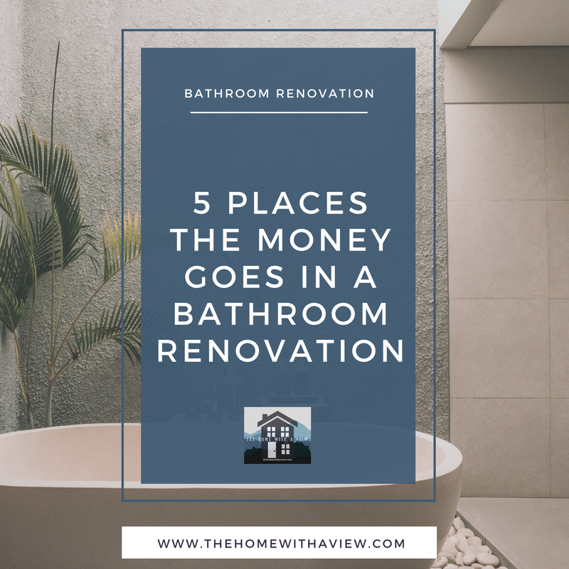 5 Places the Money Goes in a Bathroom Renovation - thehomewithaview.com