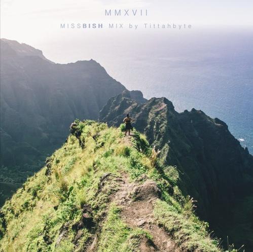 MMXVII | MISS BISH Mix