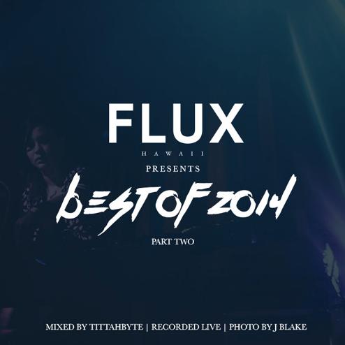 Flux Hawaii Best of 2014 Part 2