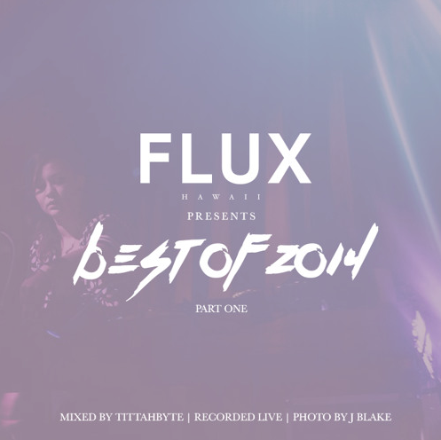 Flux Hawaii Best of 2014 Part 1