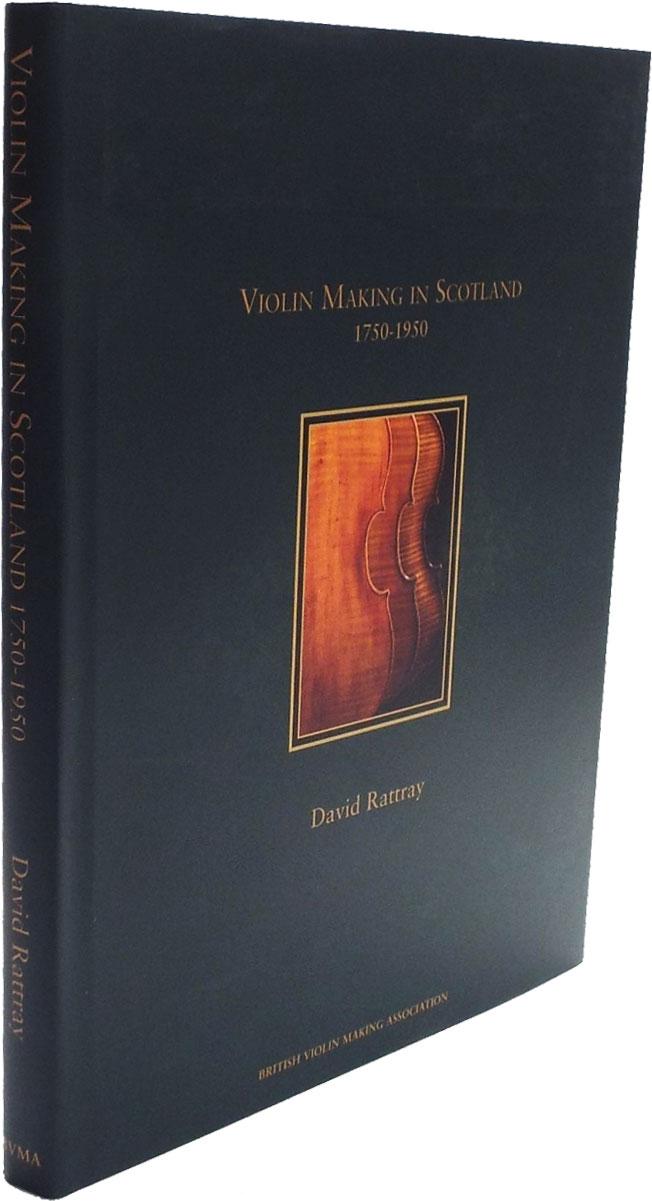 David Rattray, Violin Making in Scotland 1750-1950