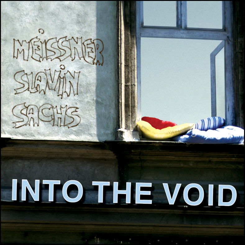 Meissner / Slavin / Sachs – Into The Void  CD  Sub Rosa, 2006