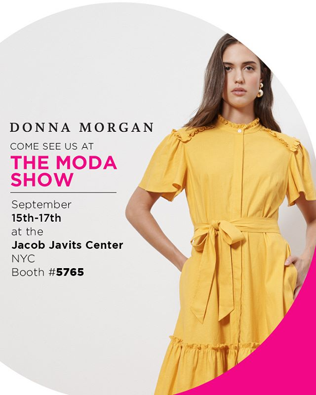 We will be at The Moda Show in NYC at the Jacob Javits Center on September 15th - 17th. Booth #5765. Come say hello… 🙂