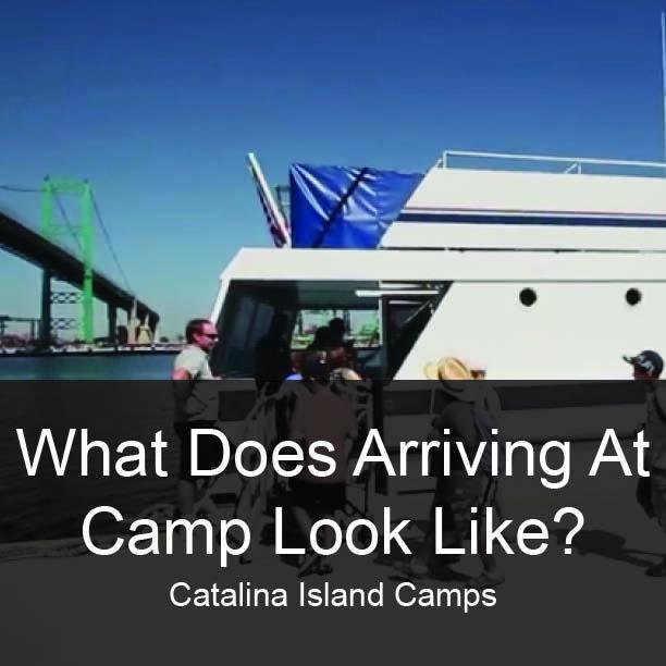 Catalina Island Camps Arrival