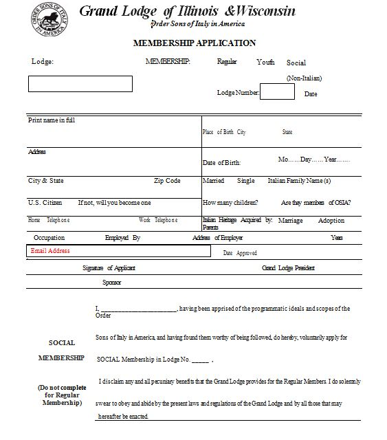 Download form here - If you wish to be a member and chose to print off the Membership Form instead of submit via Email Send to :Order Sons of Italy in AmericaGrand Lodge of Illinois & Wisconsin9447 West 144th PlaceOrland Park, IL 60462