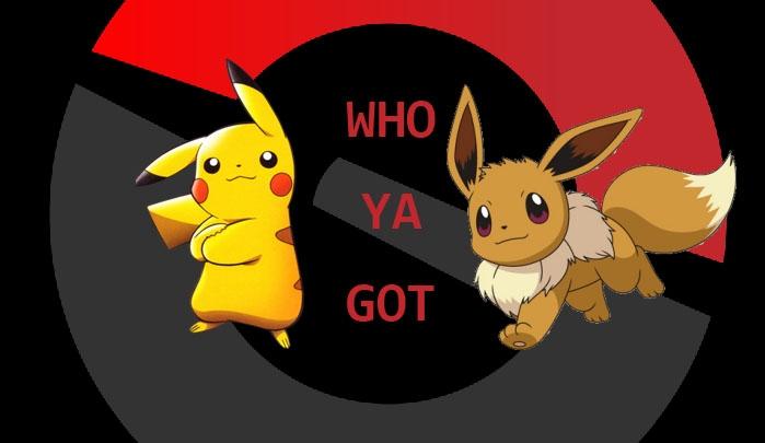 who ya got pikachu eevee.jpg