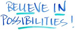Believe in Possibilities!
