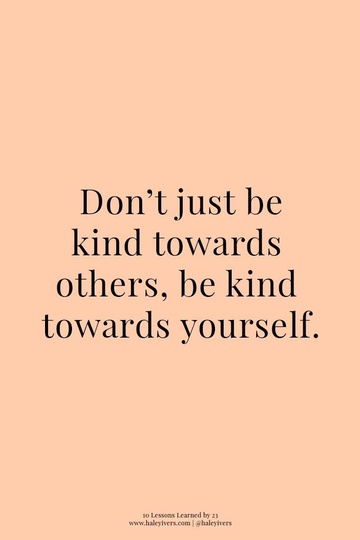 10 Lessons Learned by 23   Be Kind Towards Yourself
