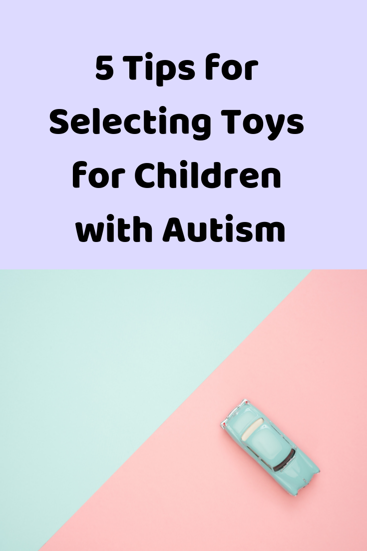 5 Tips for Selecting Toys for Children with Autism (1).PNG