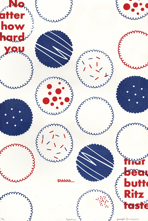 """Tomatoes. Screen and Letterpress Print. There is a layer of spot gloss that reads """"just can't disguise""""."""