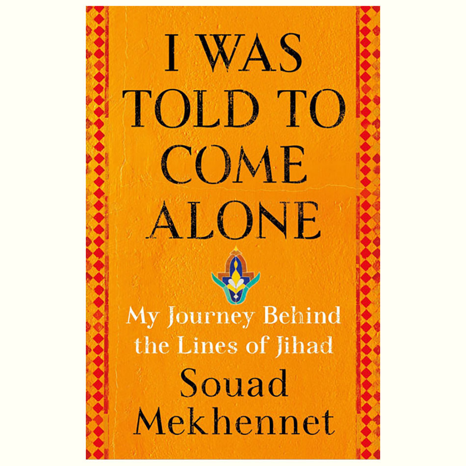 I-Was-Told-to-Come-Alone_Souad-Mekhennet.jpg