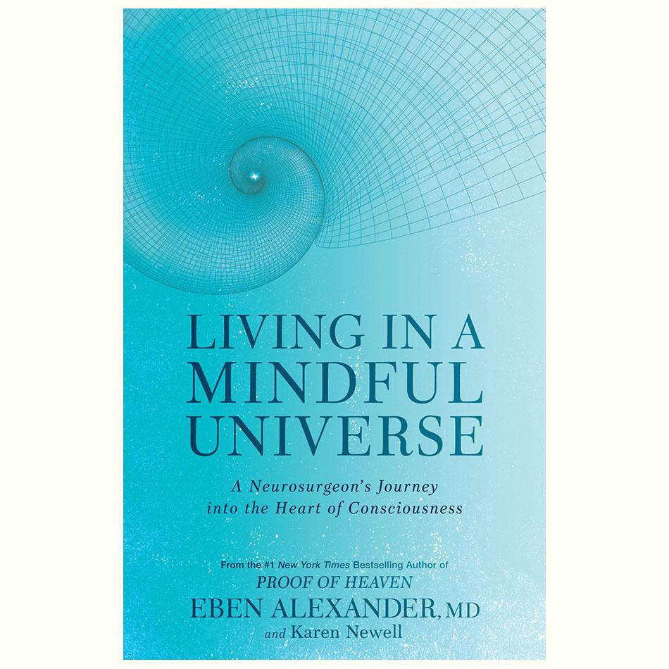 Living-in-a-Mindful-Universe_Eben-Alexander.jpg