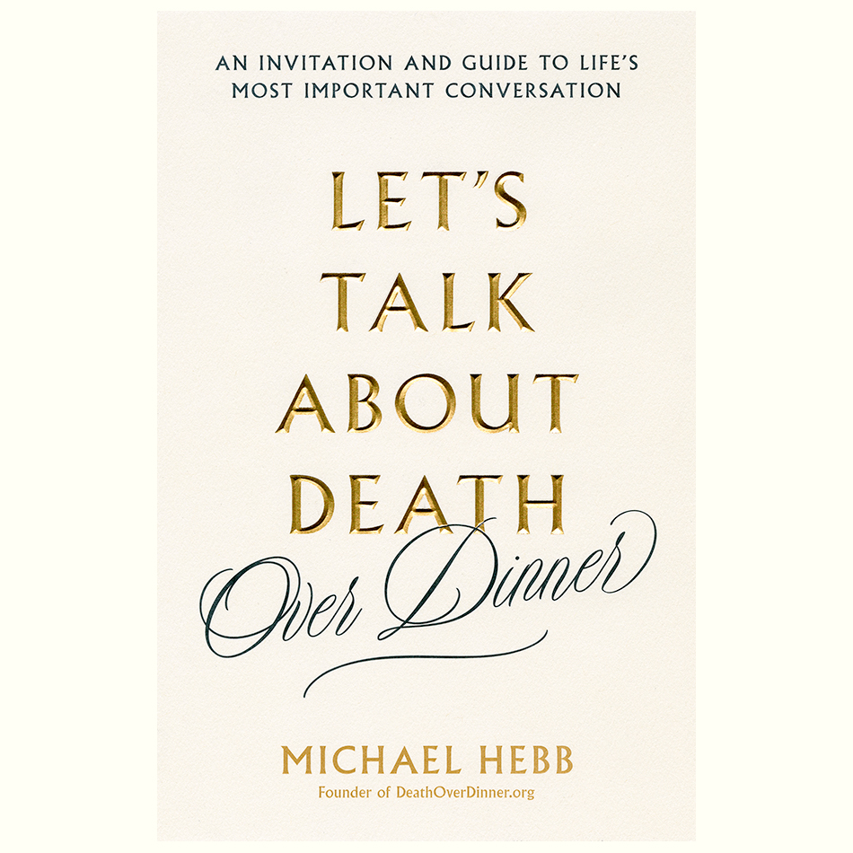 Let's-Talk-About-Death-Over-Dinner_Michael-Hebb.jpg