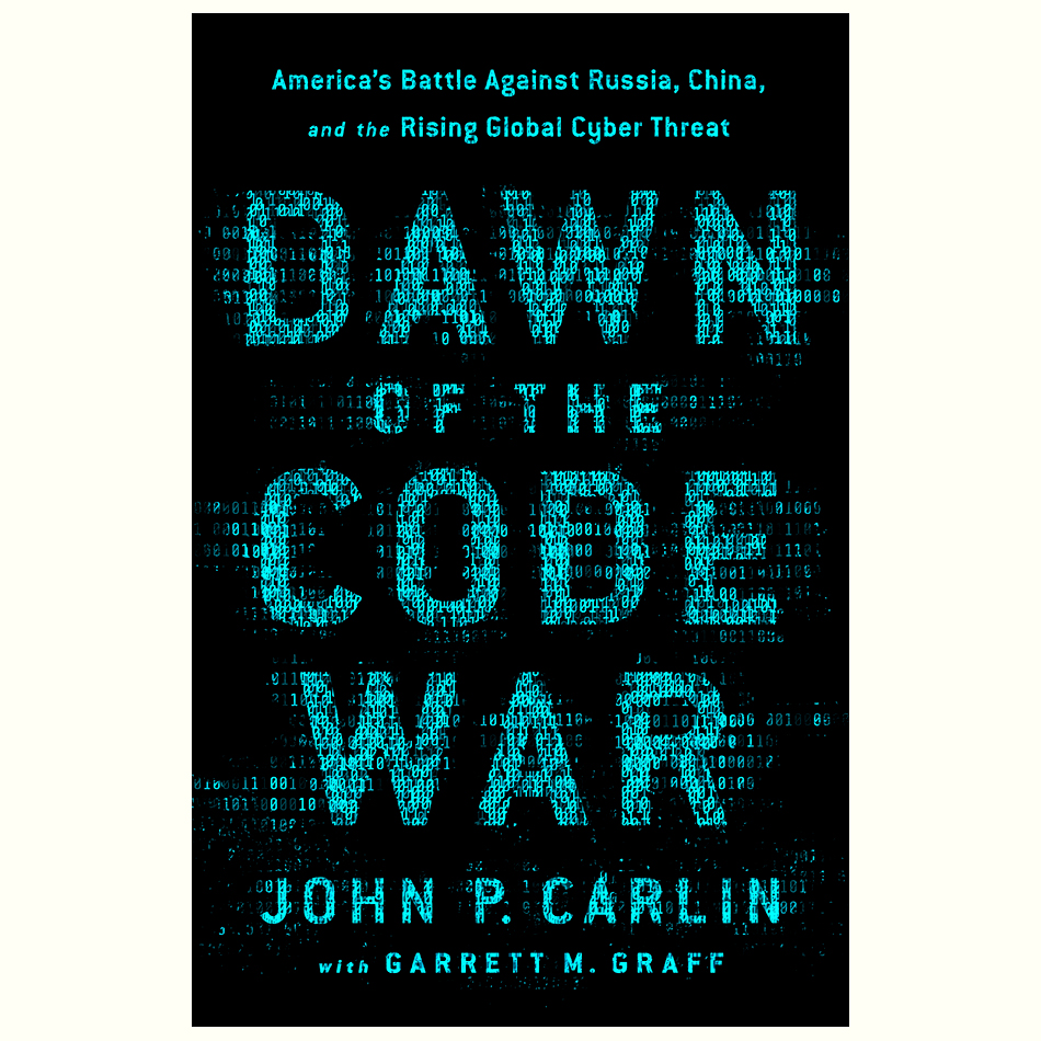 Dawn-of-the-Code-War_John-Carlin-and-Garrett-Graff.jpg