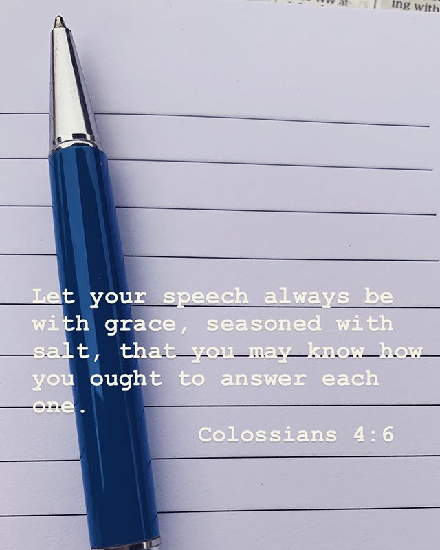 "Grace brings out the best in a message, in a word, in speech, just like salt brings out the best of the flavors in a food. We need to ask God for grace daily, and we need to remind ourselves before we speak too quickly: is what I'm about to say/saying giving grace to the hearer? 🗣🙊 ""Let no unwholesome word proceed from your mouth, but only such a word as is good for edification according to the need of the moment, so that it will give grace to those who hear."" ‭‭EPHESIANS‬ ‭4:29‬ ‭NASB‬‬ 💁‍♂️ Another translation says: ""Don't use foul or abusive language. Let everything you say be good and helpful, so that your words will be an encouragement to those who hear them."" ‭‭Ephesians‬ ‭4:29‬ ‭NLT‬‬ 💁🏻‍♀️ . #uplift #grace #colossians4v6 #colossians #ephesians #ephesians4v29 #salted #flavorful #upliftingmessages #encouragement #speakinglife #speakinghope #speakingfaith #conversations #messages #texts #conversation #wisdom #storytellerchurch #everynationcalifornia #ensocal"