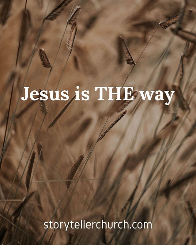 """Jesus is THE WAY, not """"a way"""". Jesus is for all people, not some people. ✨ Jesus answered, """"I am the way and the truth and the life. No one comes to the Father except through me. If you really know me, you will know my Father as well. From now on, you do know him and have seen him."""" ~ John 14:6-7 (NIV) ✨ I am the resurrection and the source of all life; those who believe in Me will live even in death. Everyone who lives and believes in Me will never truly die. Do you believe this?"""" ~ John 11:25-26 (VOICE) ✨ #resurrection #faith #life #theway #jesuslovesyou #relationships #storytellerchurch #everynationchurch"""