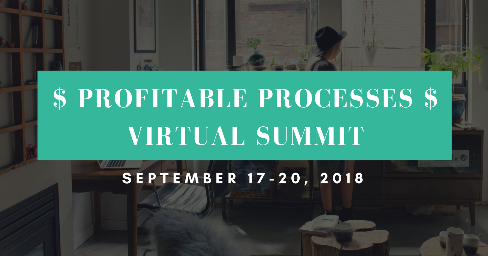 2018 Profitable Processes Virtual Smmit - September 17th-20th , 2018 join savvy entrepreneurs as they share their secrets to improving profitability through smart processes learned through years of experience. Skip so many headaches in your business by learning from those that have gone before you, already made mistakes, and have trailblazed solutions. http://bit.ly/2nLZvMp