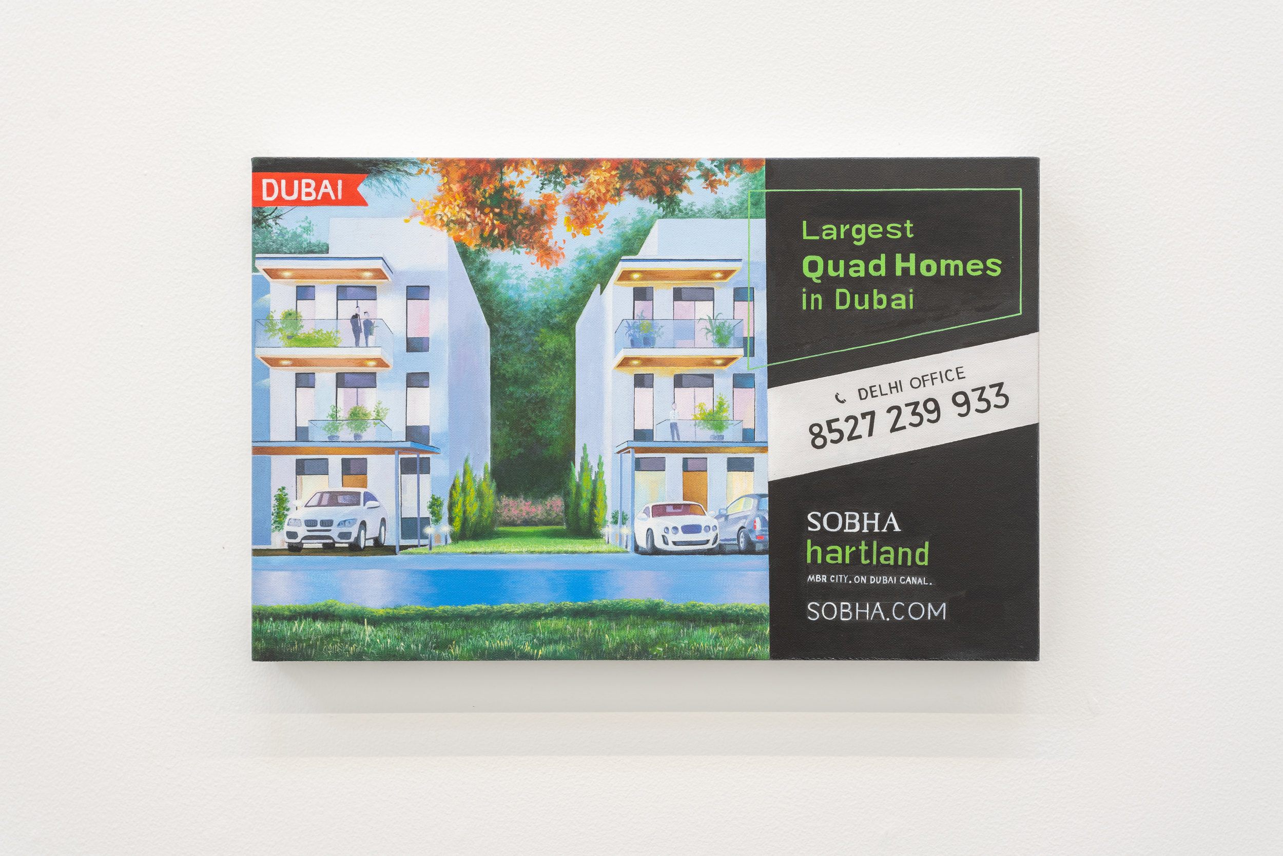 LARGEST QUAD HOMES IN DUBAI, 2018, oil on canvas, painting of a billboard in Delhi advertising real estate investment opportunity, 36.4 x 56.9 cm. Image courtesy of the artist and Grey Noise.