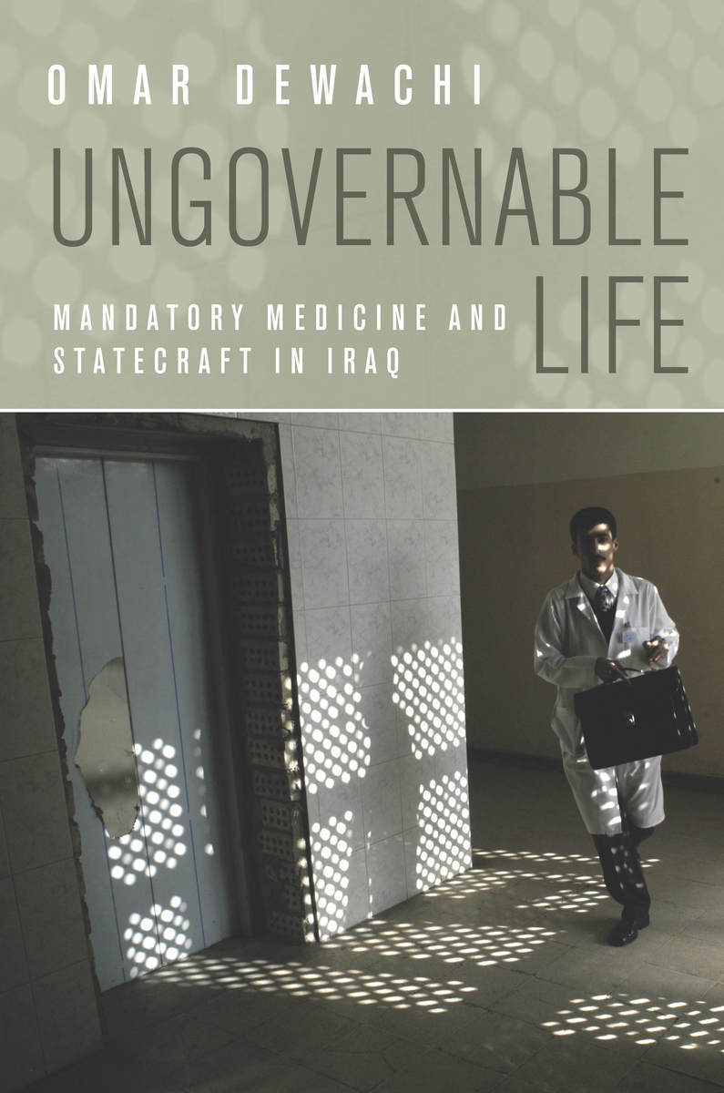 OMAR DEWACHI, UNGOVERNABLE LIFE, STANFORD UNIVERSITY PRESS, 2017.   SUP