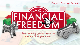 ABC's of Financial Freedom     Stop playing games with the money God gives you.