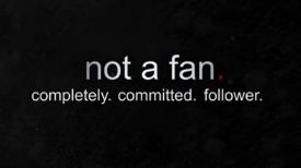 Not A Fan     Are you just a fan of Jesus or a follower?