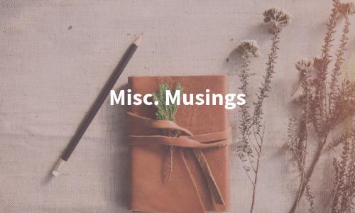 Misc. Musings.png