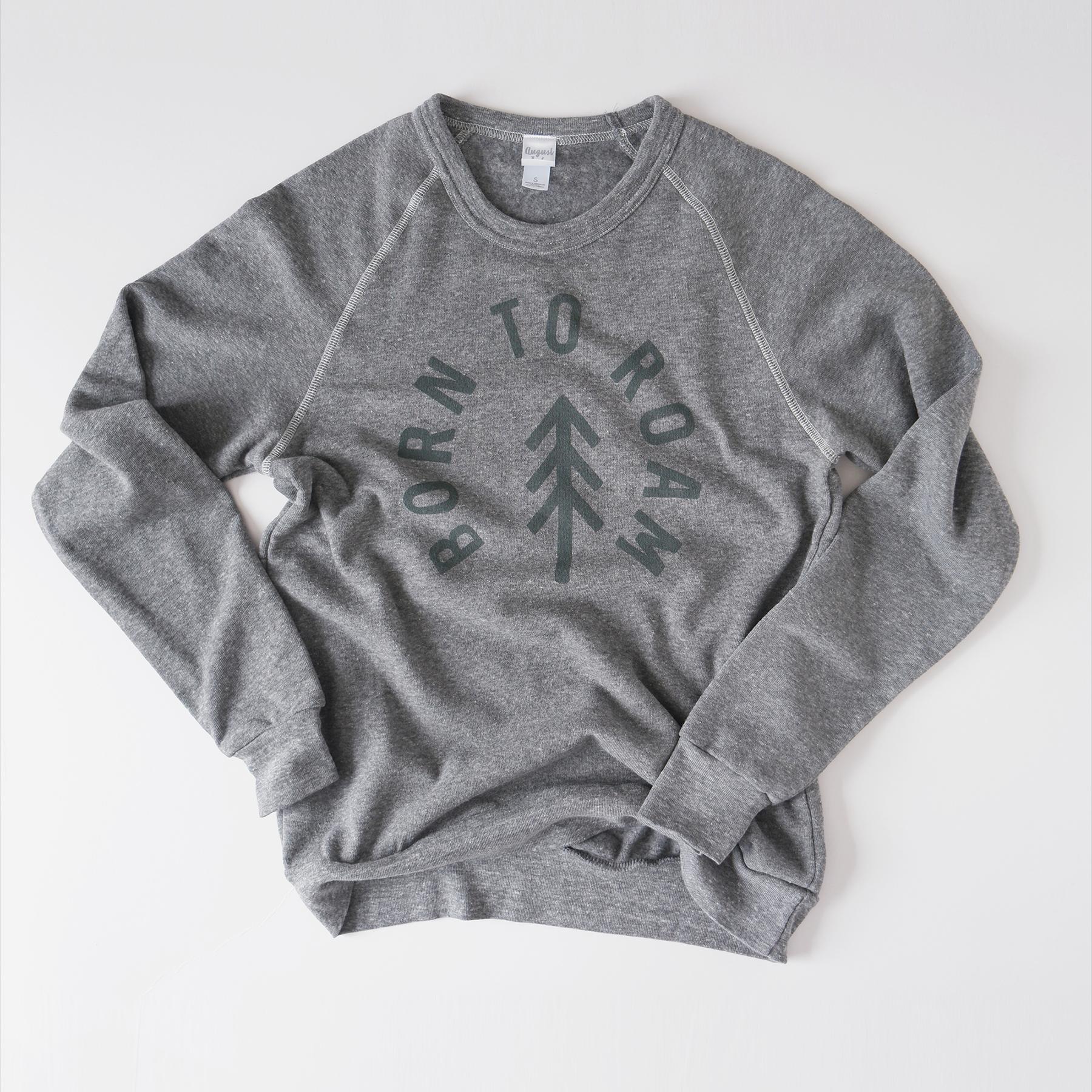 Born to Roam Sweatshirt.