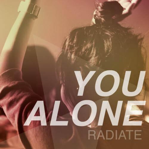 You Alone album by Radiate Worship