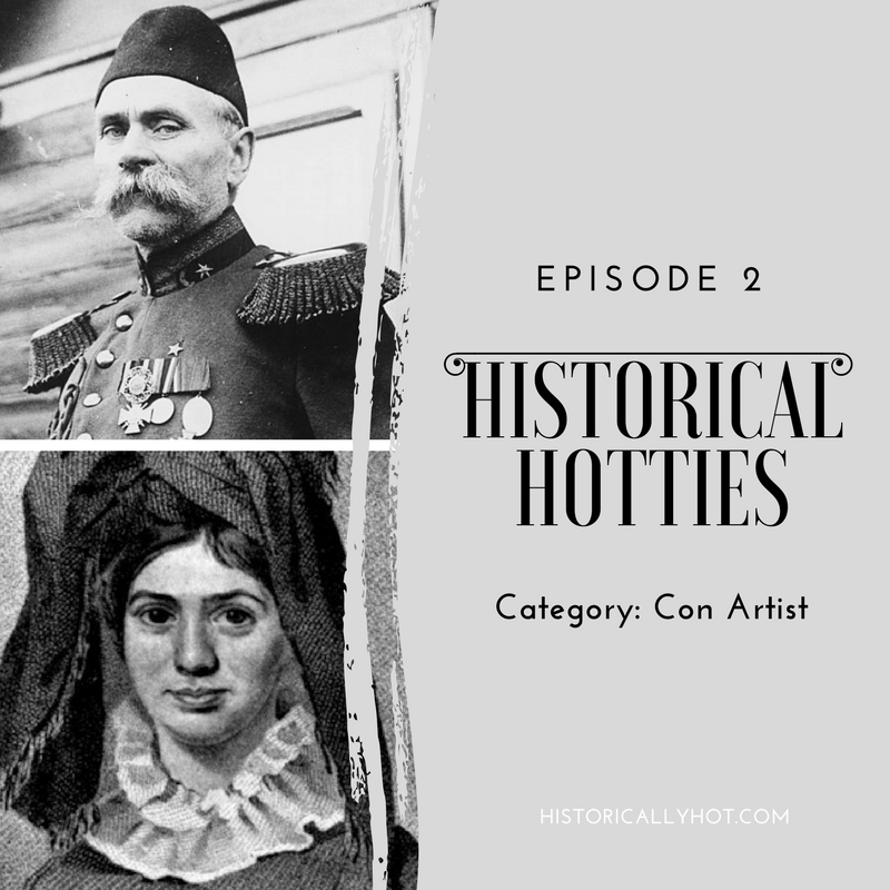 Historical Hotties Episode 2: Con Artist