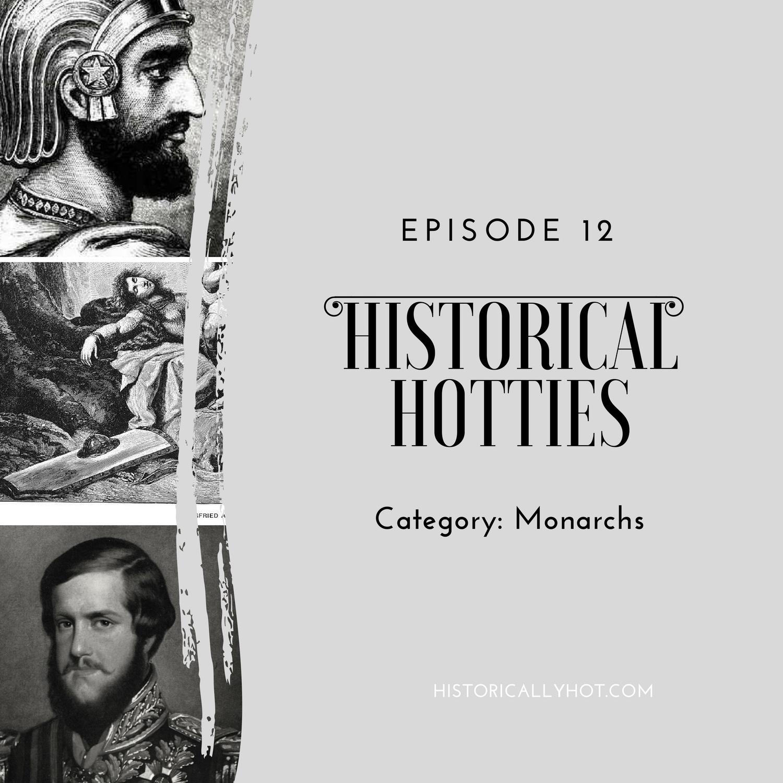 Historical Hotties Monarchs