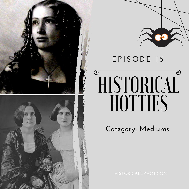 Historical Hotties Mediums