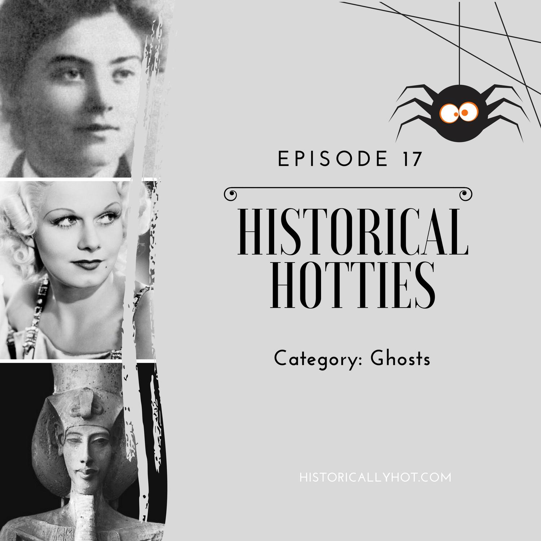 historical hotties ghosts