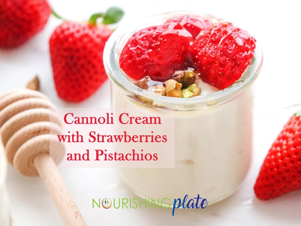 Cannoli Cream with Strawberries and Pistachios