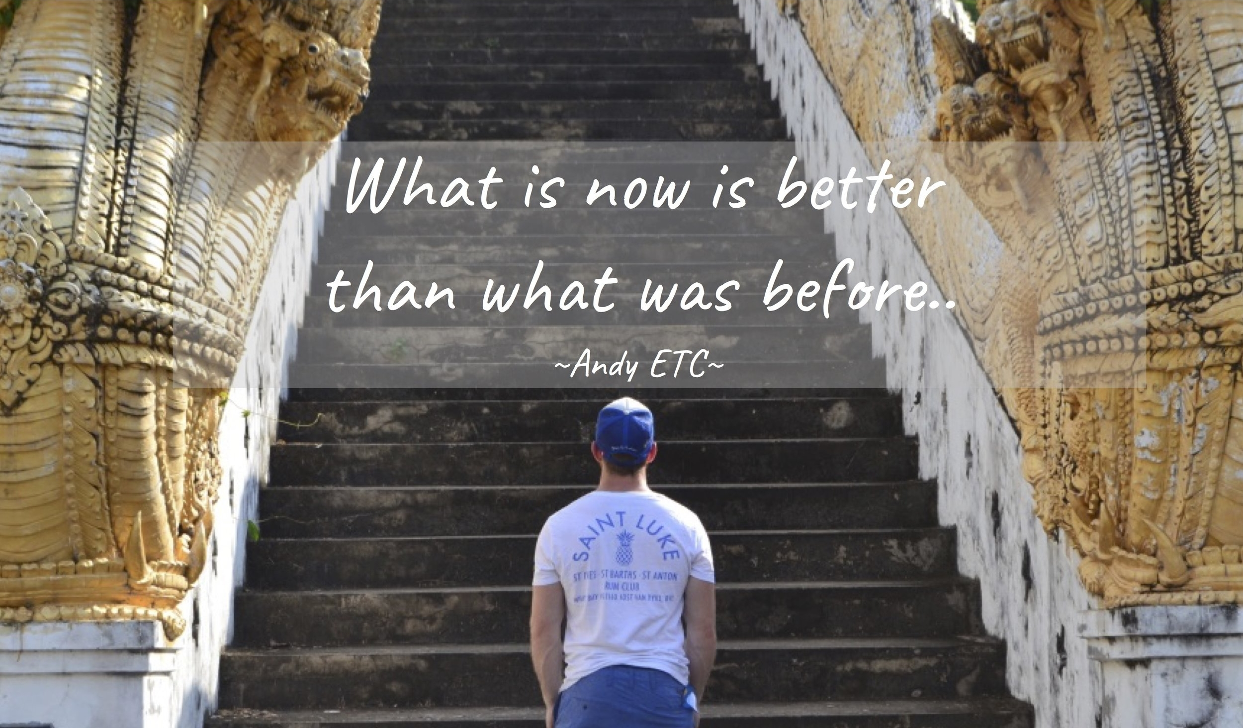 What is now is better than what was before.jpg