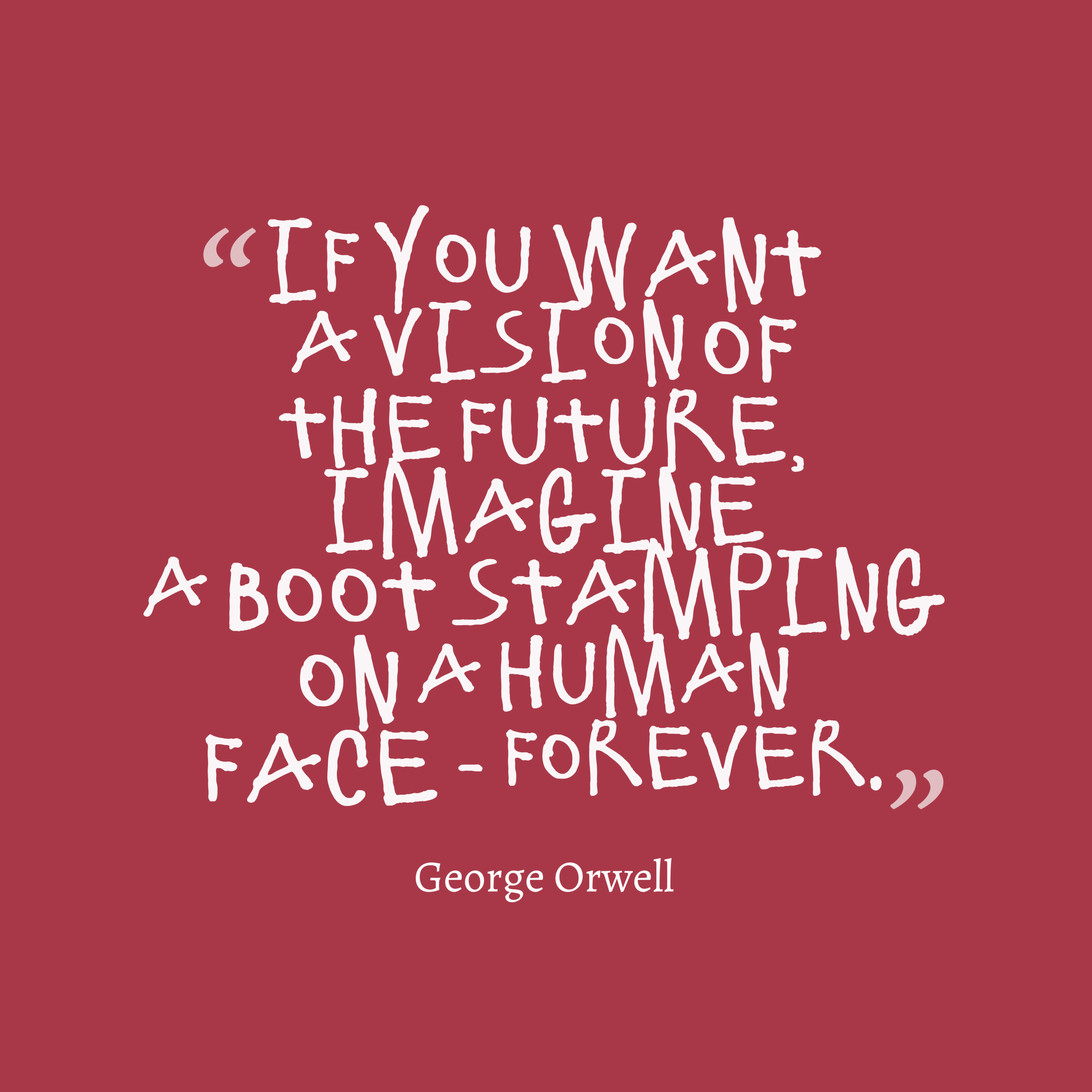 If-you-want-a-vision__quotes-by-George-Orwell-62.png