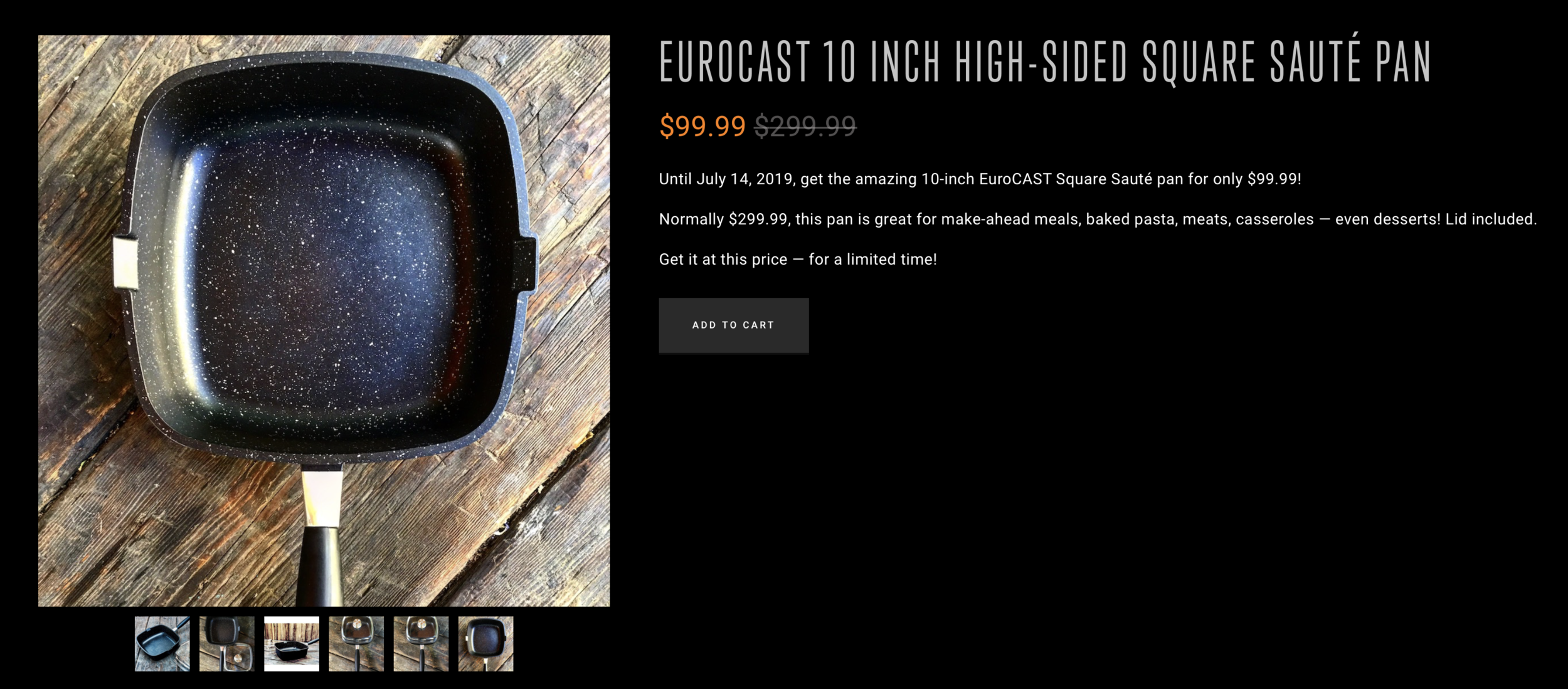 """For a limited time! Until July 14, 2019, get the 10"""" EuroCAST Square Saute pan with lid for $200 off! Was $299.99, now only $99.99."""