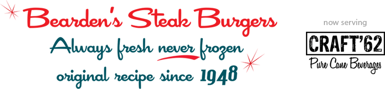 Bearden's Steak Burgers. Always fresh never frozen. Original recipe since 1948.