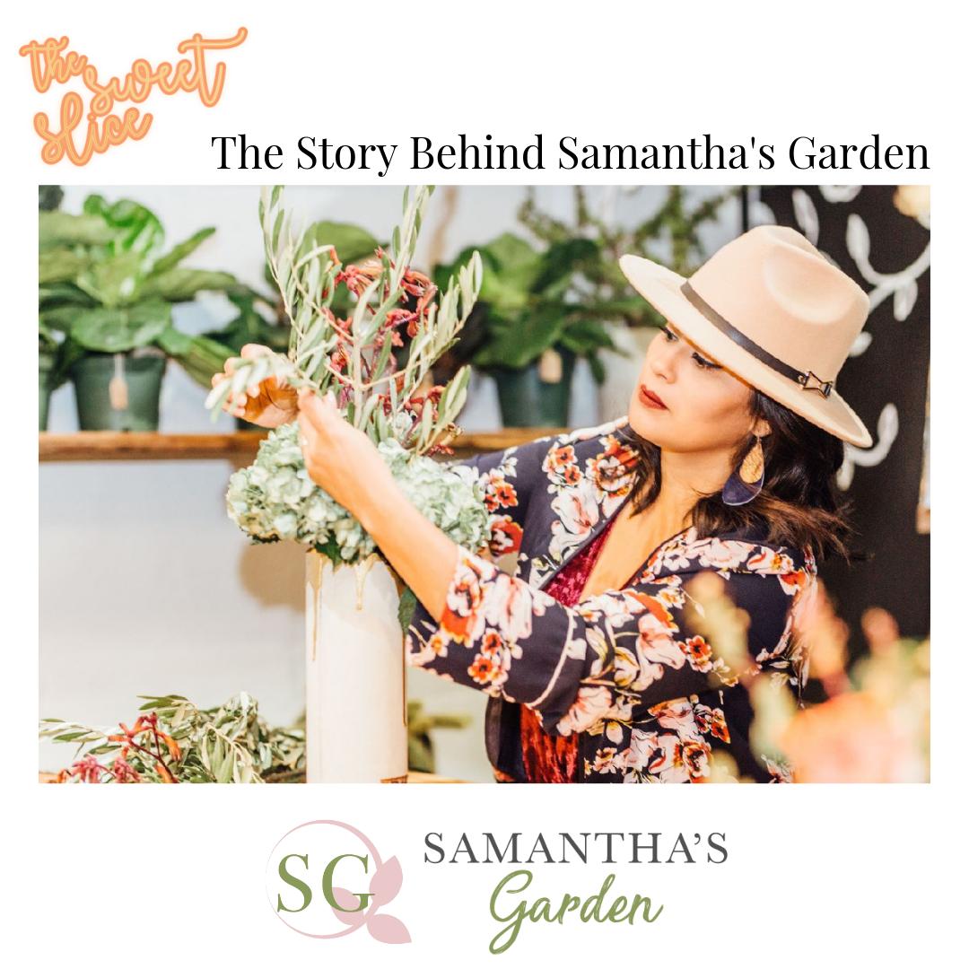 Episode 1 The Story Behind Samantha's Garden with Samantha's Garden | The Sweet Slice Podcast